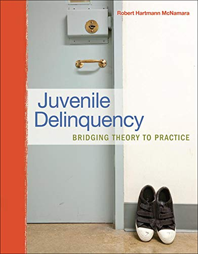 9780078111518: Juvenile Delinquency: Bridging Theory to Practice