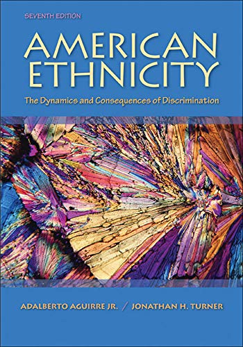 American Ethnicity: The Dynamics and Consequences of: Adalberto Aguirre Jr.;