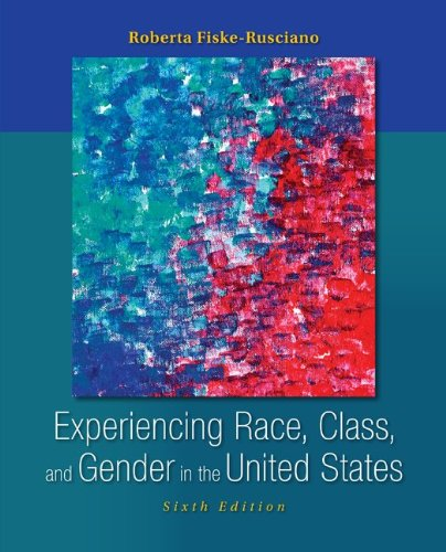 9780078111617: Experiencing Race, Class, and Gender in the United States