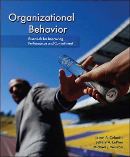 Organizational Behavior: Essentials for Improving Performance and: Jason Colquitt, Jeffrey