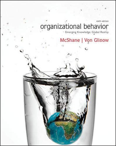 organizational behavior mcshane von glinow Description: organizational behavior, 8e by mcshane / von glinow helps everyone make sense of organizational behavior, and provides the conceptual tools to work more effectively in the workplace.