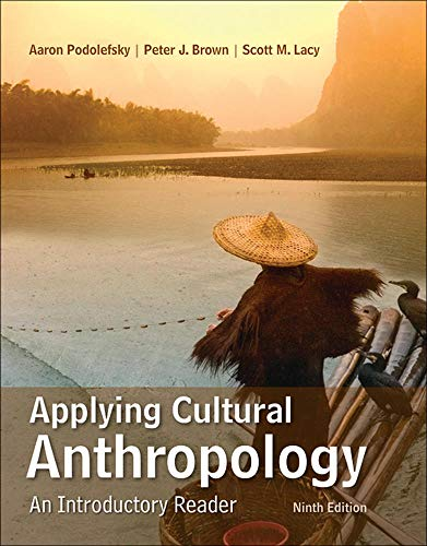 Applying Cultural Anthropology: An Introductory Reader: Scott M. Lacy,