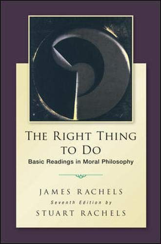 9780078119088: The Right Thing To Do: Basic Readings in Moral Philosophy