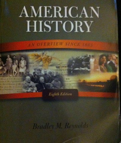 American History An overview Since 1865 (Eighth: Bradley M. Reynolds