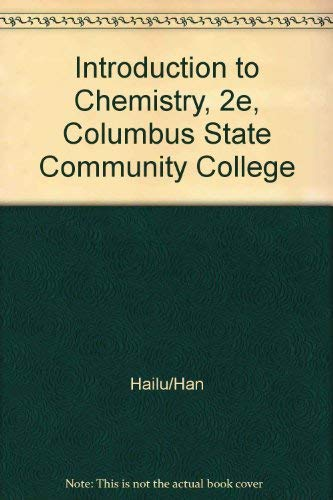 Introduction to Chemistry, 2e, Columbus State Community: Hailu/Han