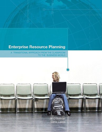 9780078126352: Enterprise Resource Planning: A Transitional Approach from the Classroom to the Business World