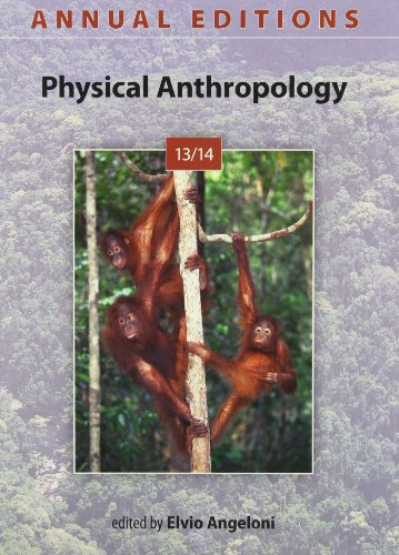 Annual Editions: Physical Anthropology 13/14: Elvio Angeloni