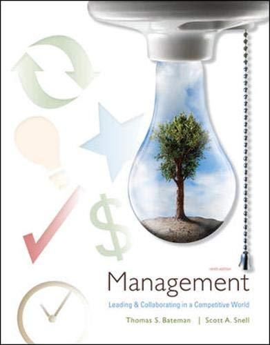 Management: Leading and Collaborating in the Competitive: Thomas S. Bateman,