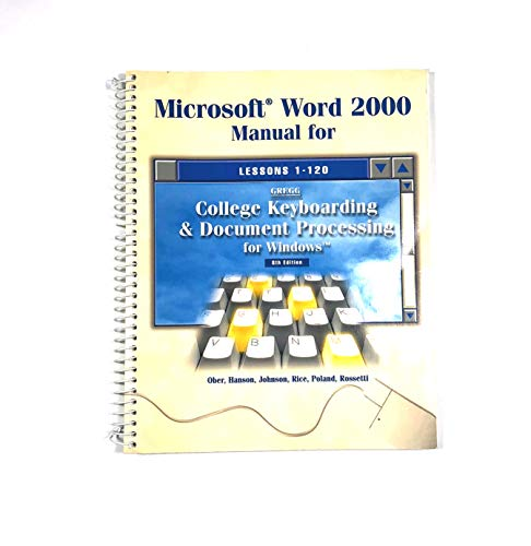 9780078205187: Microsoft Word 2000 Manual for Lessons 1-120 Gregg College Keyboarding & Document Processing for Windows Eighth Edition