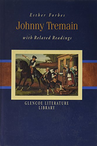 9780078205354: Johnny Tremain and related readings (Glencoe Literature Library)