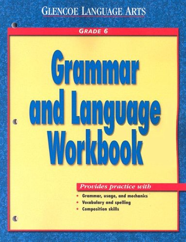 9780078205392: Glencoe Language Arts Grammar And Language Workbook Grade 6