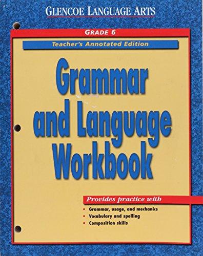 9780078205422: Grammar and Language Workbook, Grade 6, Course 1, Teacher's Annotated Edition (Glencoe Language Arts)