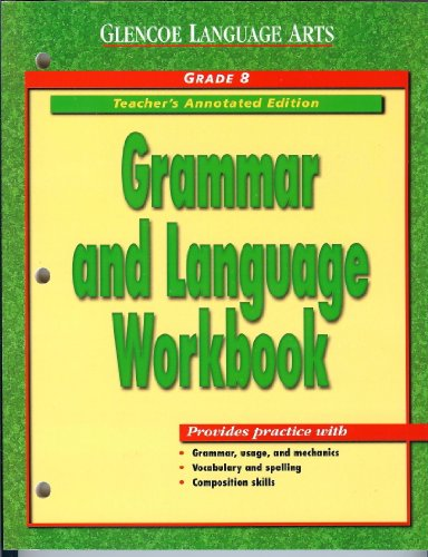 9780078205446: Glencoe Language Arts: Grammar and Language Workbook, Grade 8, Teacher Annotated Edition