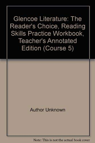 9780078205798: Glencoe Literature The Reader's Choice (Reading Workbook Teacher's Annotated Edition Course 5)