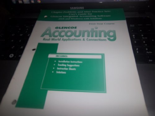 9780078206498: Glencoe Accounting Real-World Applications & Connections: Chapter Problems and Mini Practice Sets: User's Guide for Glencoe Integrated Accounting Software