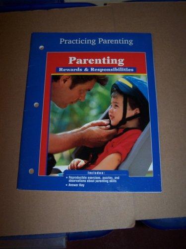 9780078206894: Practicing Parenting (Parenting Rewards&Responsibilities)