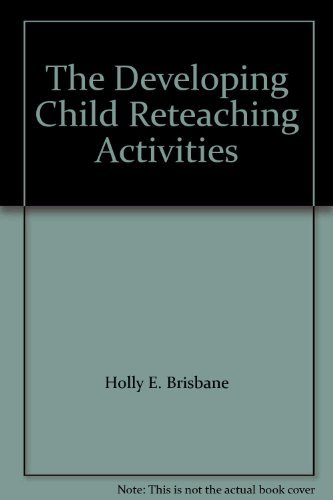 9780078207204: The Developing Child Reteaching Activities