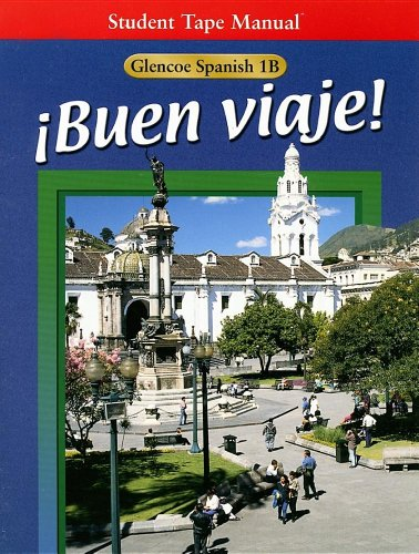 Buen Viaje: Level 1 Student Tape Manual Part B (Glencoe Spanish) (Spanish Edition) (0078210046) by Conrad J. Schmitt