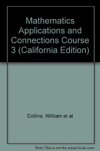 9780078212215: Mathematics Applications and Connections Course 3 (California Edition)