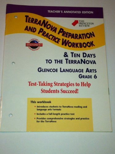 9780078212383: TerraNova Preparation and Practice Workbook, Grade 6 / Ten Days to the TerraNova, Teacher's Annotated Edition (Glencoe Language Arts)