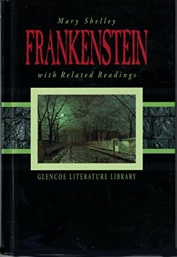 9780078212802: Frankenstein: Or, the Modern Prometheus, with Related Readings (Glencoe Literature Library)