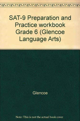 9780078213267: SAT-9 Preparation and Practice workbook Grade 6 (Glencoe Language Arts)