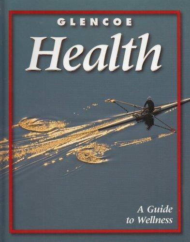 9780078213670: Glencoe Health: A Guide to Wellness