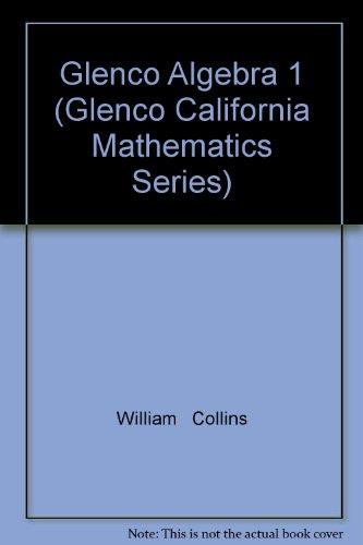 9780078213847: Glenco Algebra 1 (Glenco California Mathematics Series)