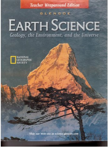 9780078215926: Earth Science: Geology, the Environment, and the Universe, Teacher Wraparound Edition