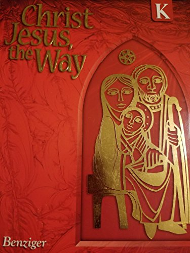 9780078217128: Christ Jesus the Way - Grade K