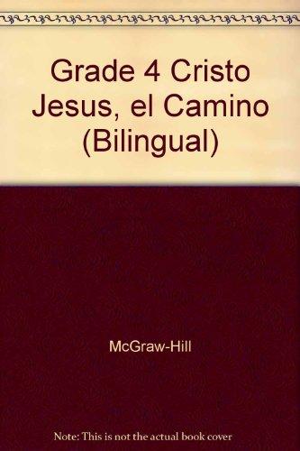 9780078217517: Grade 4 Cristo Jesus, el Camino (Bilingual)