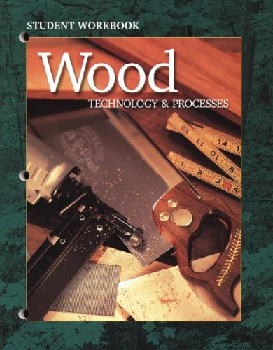 Wood Technology & Processes (9780078224133) by McGraw Hill