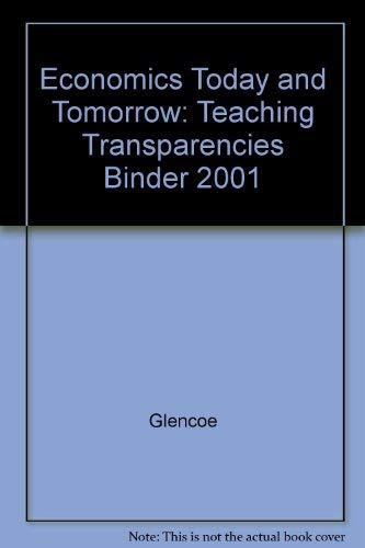 9780078224164: Teaching Transparencies (Glencoe Economics Today and Tomorrow)