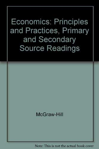 9780078224683: Economics: Principles and Practices, Primary and Secondary Source Readings