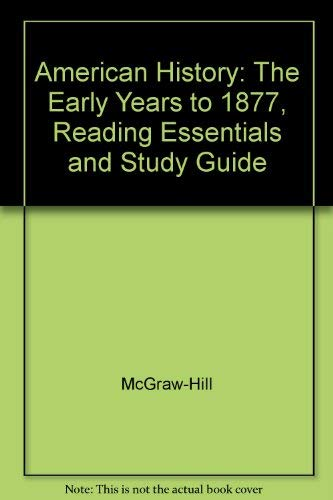 9780078225154: American History: The Early Years to 1877, Reading Essentials and Study Guide