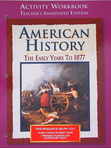 9780078225185: American Histtory, The Early Years to 1877, Activity Workbook, Teacher's Annotated Edition