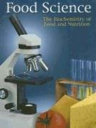 9780078226038: Food Science: The Biochemistry of Food & Nutrition, 4th Edition