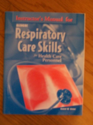Instructor's Manual for Respiratory Care Skills for: Grove, Daniel