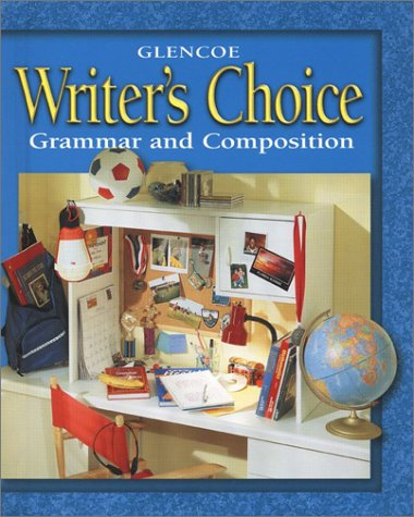 Writer's Choice © 2001 Grade 6 Student Edition: Grammar and Composition (9780078226526) by McGraw-Hill Education