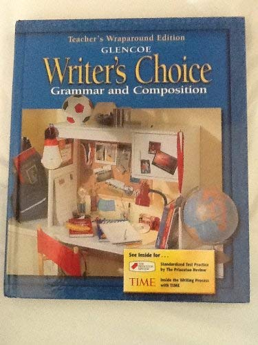 9780078226533: Glencoe Writer S Choice Grammar Composition 6Th Grade Teacher Edition 2001 Isbn 0078226538