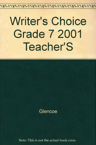 Writer's Choice Grade 7 2001 Teacher'S: Glencoe