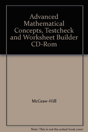 9780078227004: Advanced Mathematical Concepts, Testcheck and Worksheet Builder CD-Rom