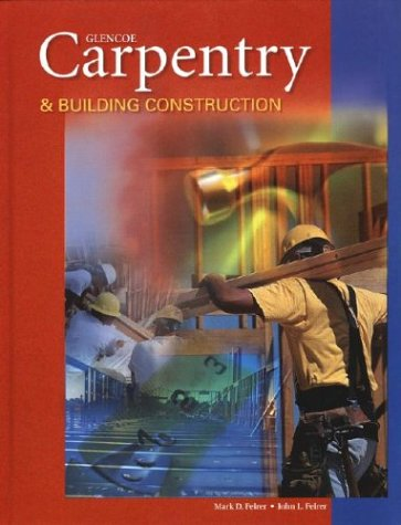 9780078227028: Carpentry and Building Construction, Student Text
