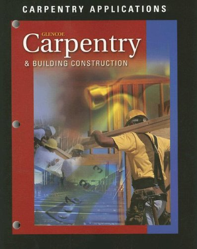 Carpentry and Building Construction, Carpentry Applications - McGraw-Hill