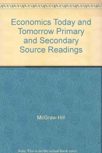 9780078227134: Economics Today and Tomorrow Primary and Secondary Source Readings