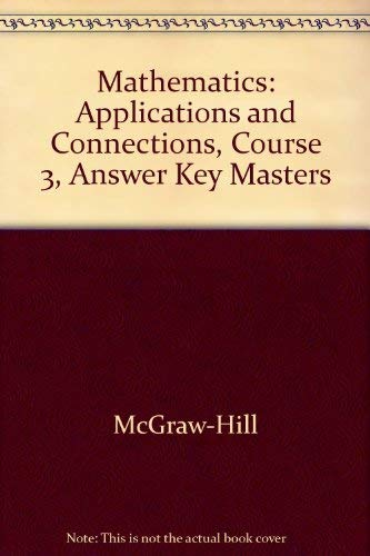 9780078228575: Mathematics: Applications and Connections, Course 3, Answer Key Masters