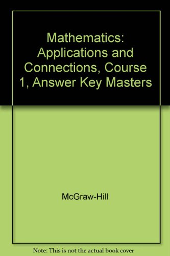 9780078228711: Mathematics: Applications and Connections, Course 1, Answer Key Masters