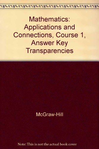 9780078228728: Mathematics: Applications and Connections, Course 1, Answer Key Transparencies