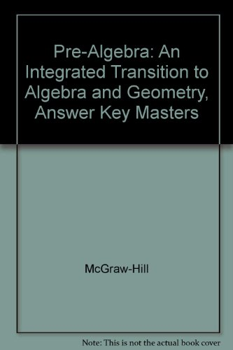 9780078228780: Pre-Algebra: An Integrated Transition to Algebra and Geometry, Answer Key Masters