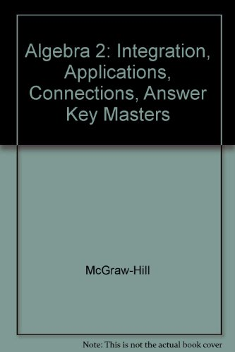 9780078228926: Algebra 2: Integration, Applications, Connections, Answer Key Masters